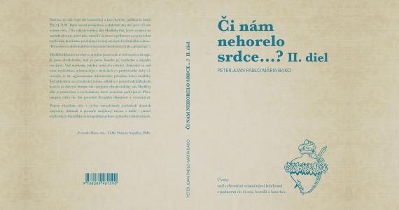 Druhý diel knihy od nášho p. kaplána Petra Baka: ČI NÁM NEHORELO SRDCE...? II. DIEL.